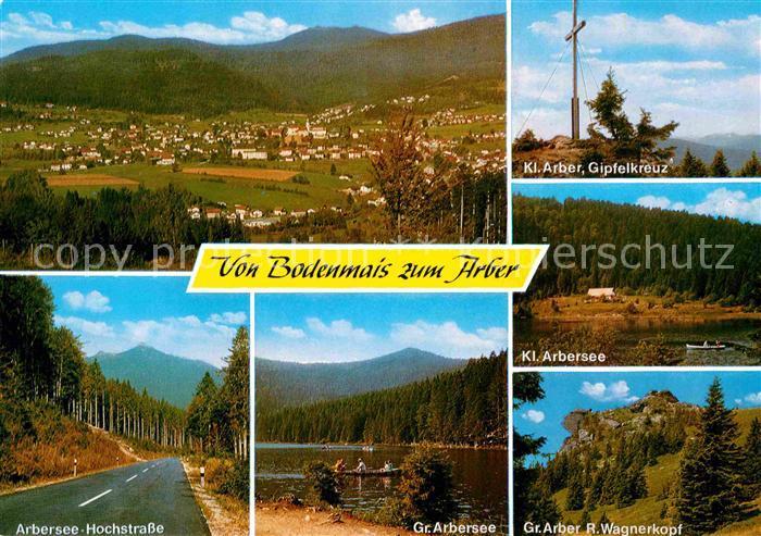 AK / Ansichtskarte Bodenmais Panorama Kl Arber Gipfelkreuz Kl Arbersee Hochstrasse Gr Arbersee Richard Wagnerkopf Kat. Bodenmais