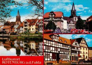 AK / Ansichtskarte Rotenburg Fulda Partie an der Fulda Kirche Steinweg Rathaus Marktplatz Altstadt Fachwerkhaeuser Kat. Rotenburg a.d. Fulda