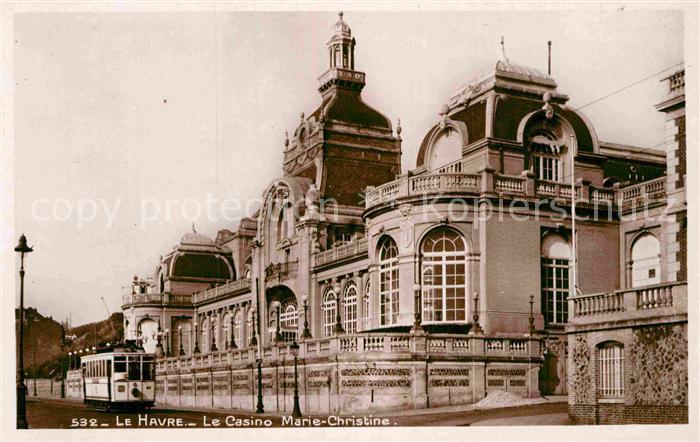 AK / Ansichtskarte Le Havre Casino Marie Christine Kat. Le Havre