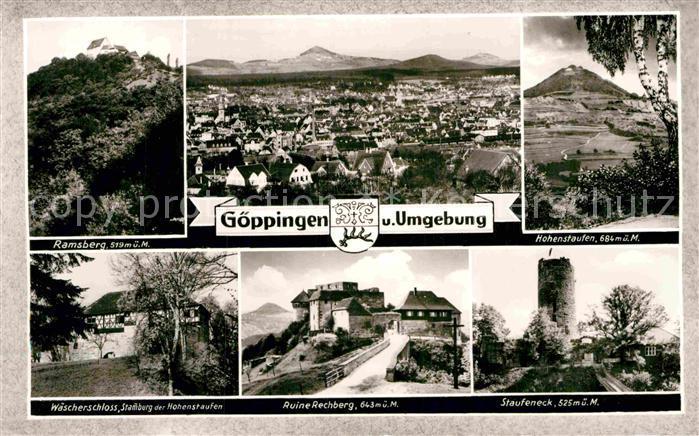 AK / Ansichtskarte Goeppingen Ramsberg Hohenstaufen Ruine Rechberg Waescherschloss  Kat. Goeppingen