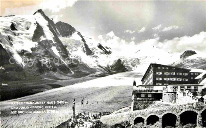 AK / Ansichtskarte Heiligenblut Kaernten Kaiser Franz Josef Haus und Johannisberg mit Grossglockner Kat. Heiligenblut 0