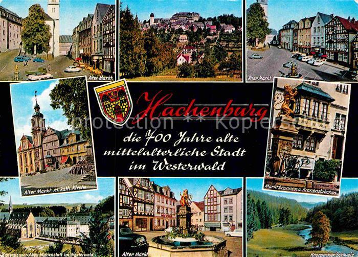 AK / Ansichtskarte Hachenburg Westerwald Alter Markt Kath Kirche Abtei Marienstatt Kroppacher Schweiz Kat. Hachenburg