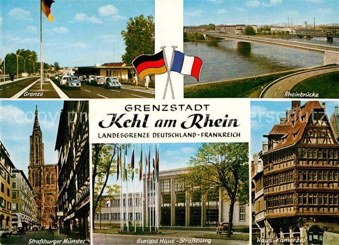 AK / Ansichtskarte Kehl Rhein Grenze Rheinbruecke Strassburger Muenster Europa Haus Haus Kamerzel Kat. Kehl