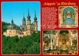 AK / Ansichtskarte Wuerzburg Das Kaeppele Innen  und Aussenansicht Kat. Wuerzburg