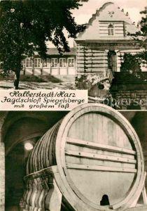 AK / Ansichtskarte Halberstadt Jagdschloss Spiegelsberge mit grossem Fass Kat. Halberstadt