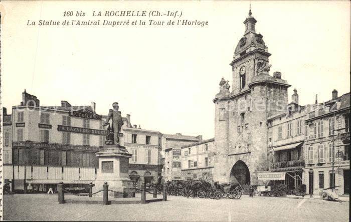 AK / Ansichtskarte La Rochelle Charente Maritime Statue de l Amiral Duperre Monument Tour de l Horloge Kat. La Rochelle