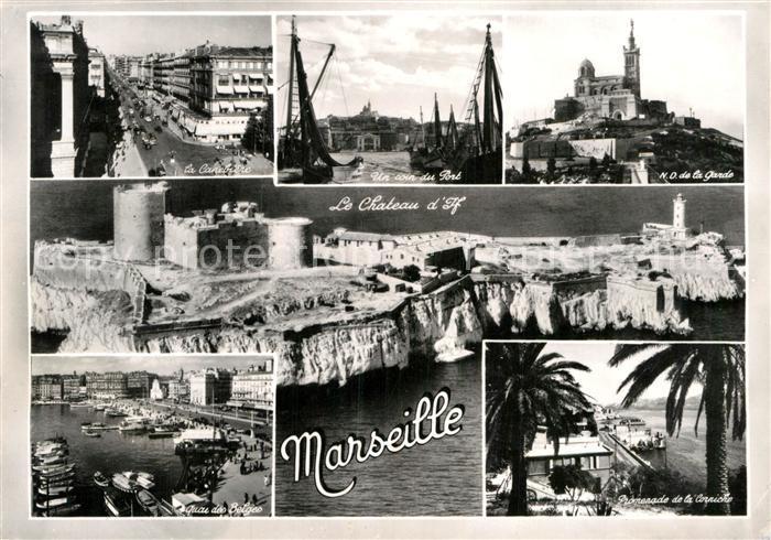 AK / Ansichtskarte Marseille Bouches du Rhone Chateau d If La Canebiere Un coin du Port ND de la Garde Quai des Belges Promenade de la Corniche