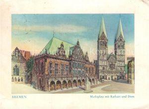 AK / Ansichtskarte Bremen Marktplatz Rathaus Dom  Kat. Bremen
