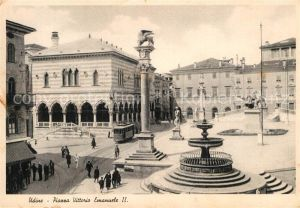 AK / Ansichtskarte Udine Piazza Vittorio Emanuele II Monumento Fontana Kat. Udine