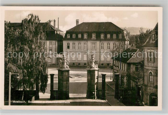 AK / Ansichtskarte Ansbach Mittelfranken Schlosstor Praesidentenhaus Kat. Ansbach
