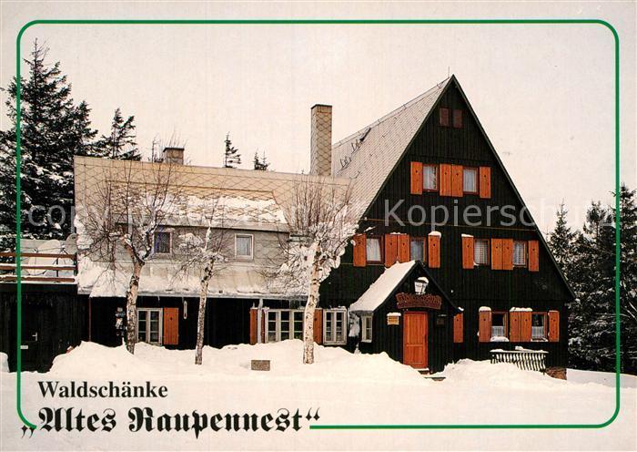 AK / Ansichtskarte Altenberg Dippoldiswalde Waldschaenke Altes Raupennest  Kat. Altenberg