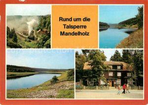 AK / Ansichtskarte Mandelholz Harz Rund um die Talsperre Ruebelandbahn Dampflokomotive Gaststaette Kat. Elend Harz