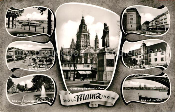 AK / Ansichtskarte Mainz Rhein Dom Gutenberg Denkmal Schillerstrasse Rheinufer Sautanz