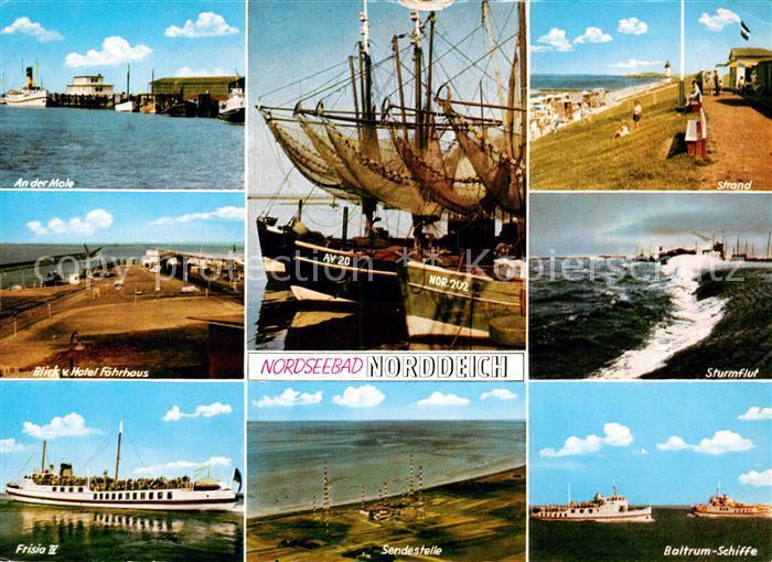 AK / Ansichtskarte Norddeich Ostfriesland Mole Frisia II Sendestelle Baltrum Schiffe Sturmflut Strand Kat. Norden