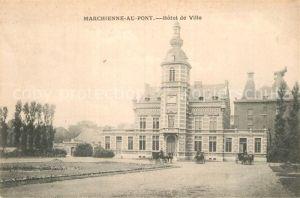 AK / Ansichtskarte Marchienne au Pont Hotel de Ville Kat.
