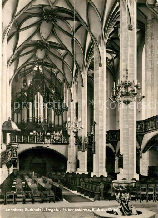 AK / Ansichtskarte Annaberg Buchholz Erzgebirge St. Annenkirche Orgel Kat. Annaberg