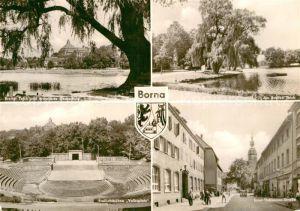 AK / Ansichtskarte Borna Leipzig Breiter Teich Oberschule Freilichtbuehne Volksplatz Ernst Thaelmann Strasse Wappen Kat. Borna