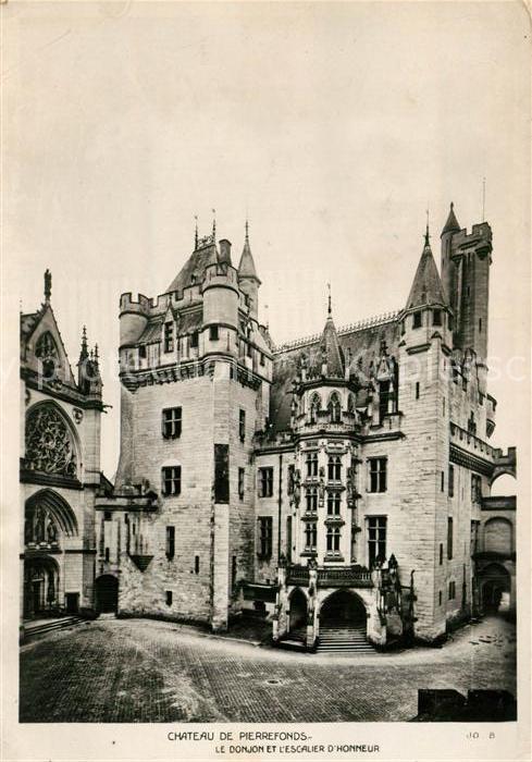 AK / Ansichtskarte Pierrefonds Oise Chateau Donjon et Escalier d Honneur Kat. Pierrefonds
