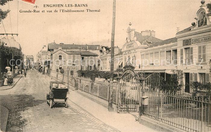 AK / Ansichtskarte Enghien les Bains Grande Rue Etablissement Thermal Kat. Enghien les Bains