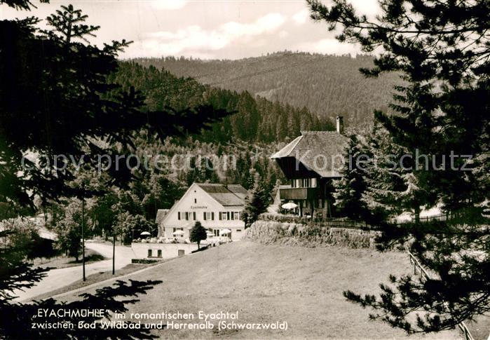 AK / Ansichtskarte Bad Wildbad Gasthaus Pension Eyachmuehle im Eyachtal Schwarzwald Kat. Bad Wildbad