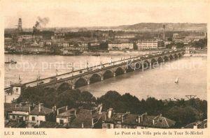 AK / Ansichtskarte Bordeaux Pont et la Ville pris de la Tour St Michel Kat. Bordeaux