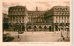 AK / Ansichtskarte Frankfurt Main Kaiserplatz Frankfurter Hof Kat. Frankfurt am Main
