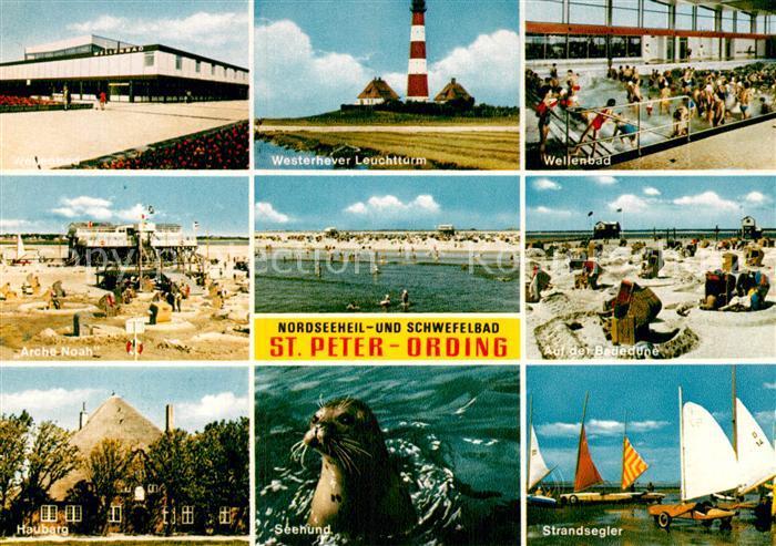 AK / Ansichtskarte St Peter Ording Westerhever Leuchtturm Wellenbad Arche Noah Strandsegler Seehund Strand Haubarg Kat. Sankt Peter Ording