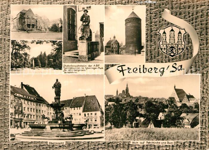 AK / Ansichtskarte Freiberg Sachsen Studentenwohnheim der ABF Springbrunnen im Scheringer Park Der alte Bergmann Donatsturm Obermarkt Kat. Freiberg