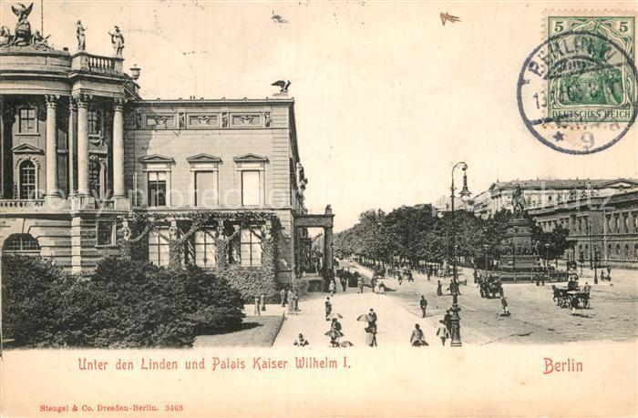 AK / Ansichtskarte Berlin Unter den Linden Palais Kaiser Wilhelm I.  Kat. Berlin