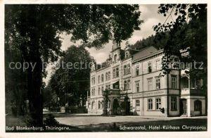 AK / Ansichtskarte Blankenburg Bad Schwarzatal Hotel Kurhaus Chrysopras Kat. Bad Blankenburg