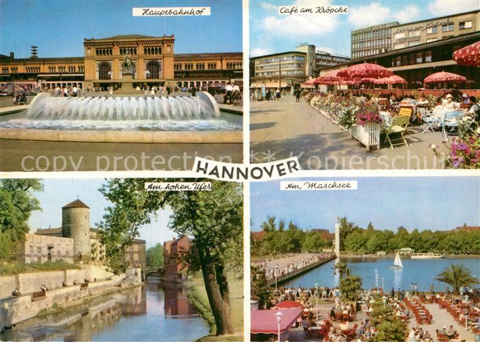AK / Ansichtskarte Hannover Hauptbahnhof Cafe am Kroepcke Am hohen Ufer Maschsee Kat. Hannover