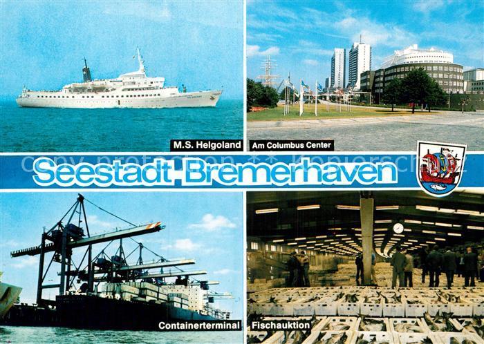 AK / Ansichtskarte Bremerhaven MS Helgoland Columbus Center Containerterminal Fischauktion Kat. Bremerhaven