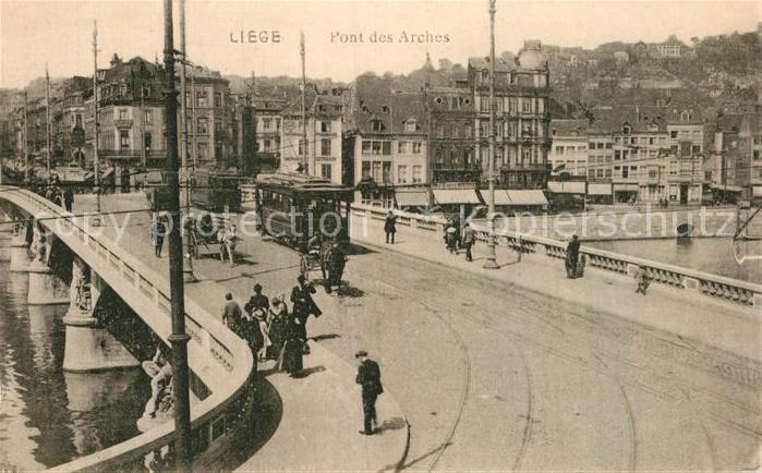 AK / Ansichtskarte Liege Luettich Pont des Arches Strassenbahn Kat. Luettich