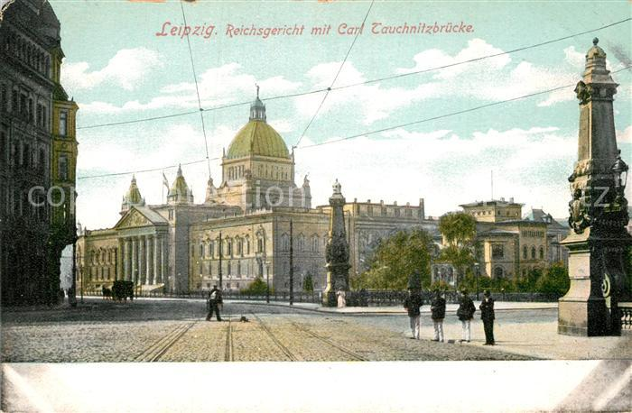 AK / Ansichtskarte Leipzig Reichsgericht mit Carl Tauchnitzbruecke Kat. Leipzig