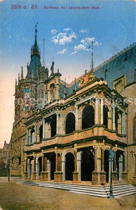 AK / Ansichtskarte Koeln Rhein Rathaus spanische Bau Kat. Koeln