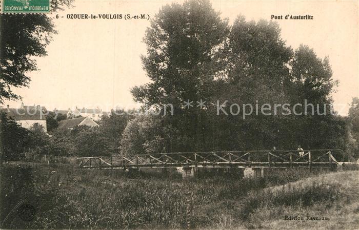 AK / Ansichtskarte Ozouer le Voulgis Pont Auserlitz Kat. Ozouer le Voulgis
