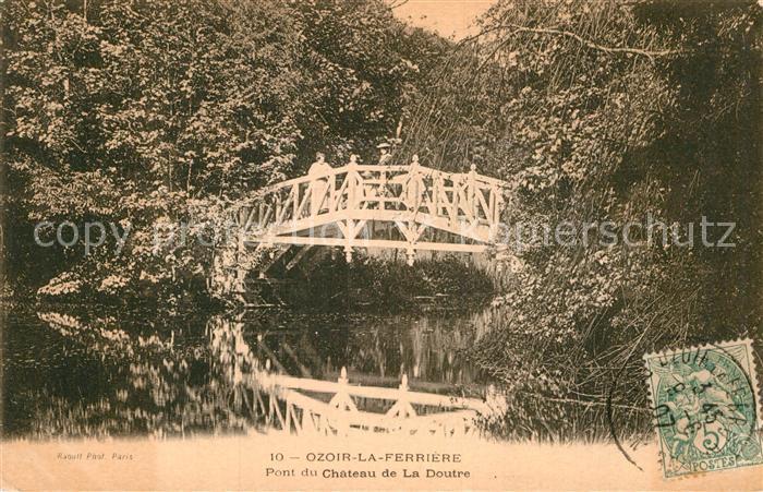 AK / Ansichtskarte Ozoir la Ferriere Pont Chateau de La Doutre Kat. Ozoir la Ferriere