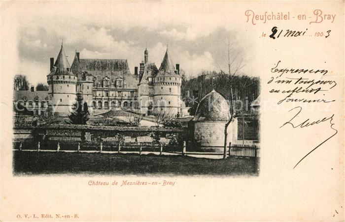 AK / Ansichtskarte Neufchatel en Bray Chateau Mesnieres en Bray Kat. Neufchatel en Bray