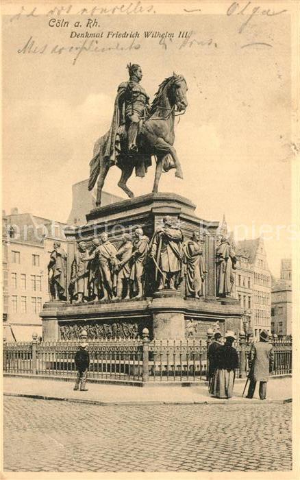 AK / Ansichtskarte Koeln Rhein Denkmal Friedrich Wilhelm III Kat. Koeln
