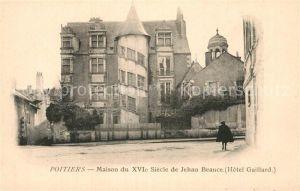 AK / Ansichtskarte Poitiers Vienne Maison du XVIe siecle de Jehan Beauce Hotel Gaillard Kat. Poitiers