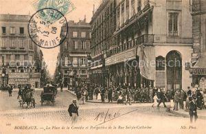 AK / Ansichtskarte Bordeaux Place de la Comedie et Perspective de la Rue Sainte Catherine Kat. Bordeaux