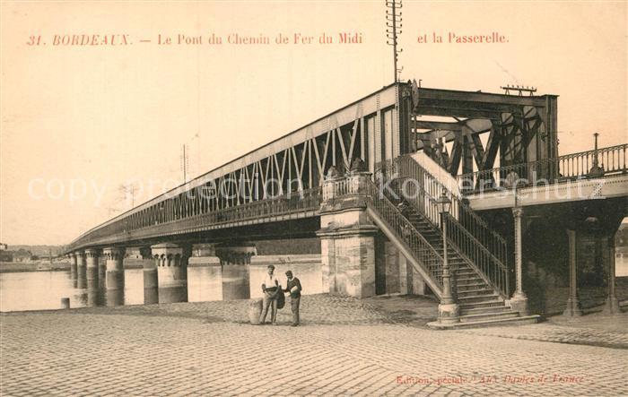AK / Ansichtskarte Bordeaux Pont du Chemin de Fer du Midi et la Passerelle Kat. Bordeaux