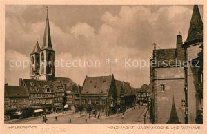 AK / Ansichtskarte Halberstadt Holzmarkt Martinikirche und Rathaus Kat. Halberstadt