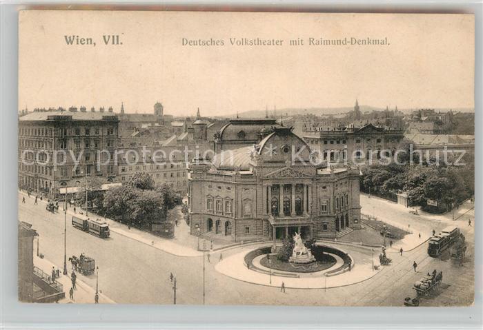 AK / Ansichtskarte Wien Deutsches Volkstheater mit Raimund Denkmal Kat. Wien