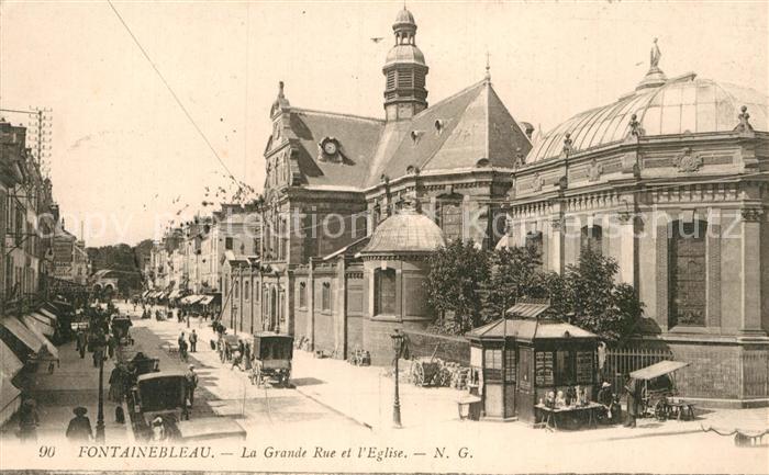 AK / Ansichtskarte Fontainebleau Seine et Marne Grande Rue et l Eglise Kat. Fontainebleau