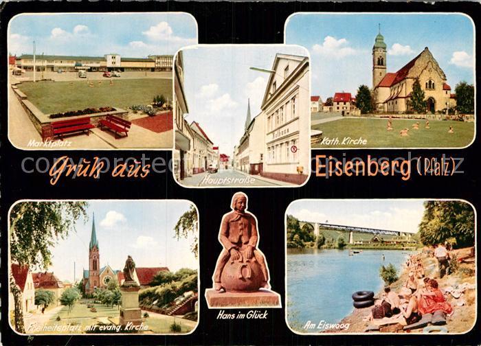 AK / Ansichtskarte Eisenberg Pfalz Marktplatz Hauptstrasse Kath Kirche Freiheitsplatz mit ev Kirche Hans im Glueck Am Eiswoog Kat. Eisenberg (Pfalz)