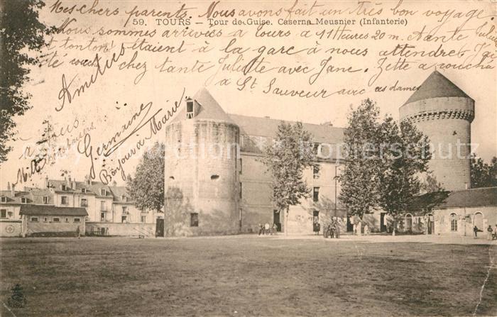 AK / Ansichtskarte Tours Indre et Loire Tour de Guise Caserne Meusnier Infanterie Kat. Tours