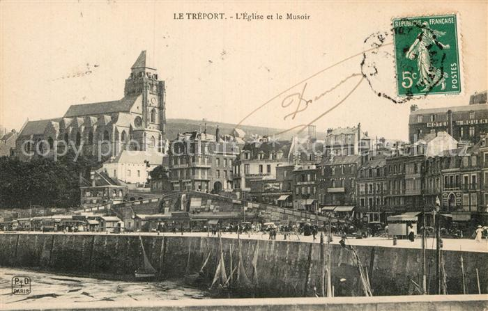 AK / Ansichtskarte Le Treport Eglise et le Musoir Kat. Le Treport
