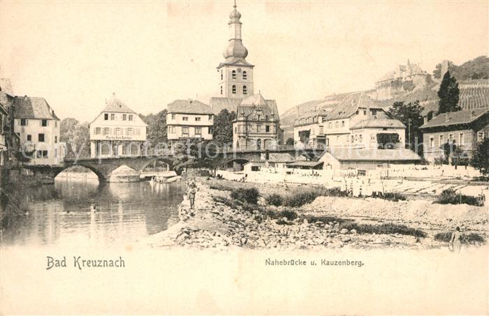 AK / Ansichtskarte Kreuznach Bad Nahebruecke Kauzenberg Kat. Bad Kreuznach