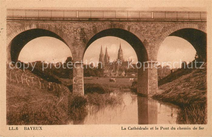 AK / Ansichtskarte Bayeux Cathedrale et Pont du Chemin de fer Kat. Bayeux